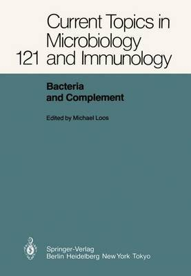 Bacteria and Complement (Paperback): Michael Loos