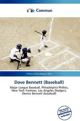 Dave Bennett (Baseball) (Paperback): Stefanu Elias Aloysius
