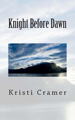 Knight Before Dawn (Paperback): Kristi Cramer