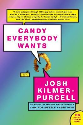 Candy Everybody Wants (Electronic book text): Josh Kilmer-Purcell