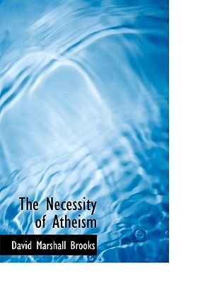 The Necessity of Atheism (Large print, Paperback, Large type / large print edition): David Marshall Brooks