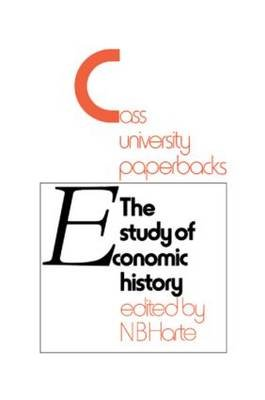 Study of Economic History - Collected Inaugural Lectures, 1893-1970 (Hardcover): Collected inaugural lectures 1893-1970