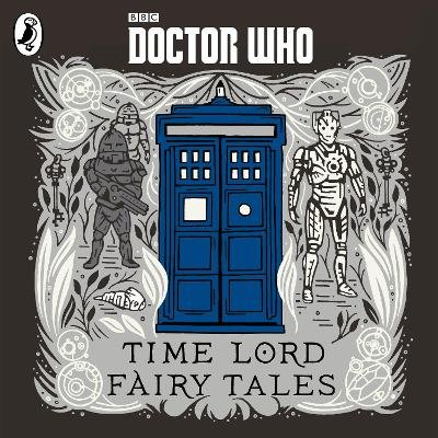 Doctor Who: Time Lord Fairy Tales (Standard format, CD, Unabridged edition): Adjoa Andoh, Andrew Brooke, Anne Reid, Dan...