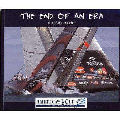 The End of an Era - America's Cup 2003, New Zealand (Paperback): Richard Becht