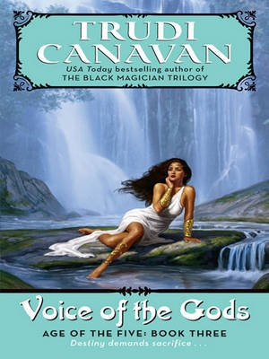Voice of the Gods - Age of the Five Gods Trilogy #3 (Electronic book text): Trudi Canavan