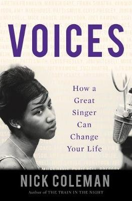 Voices - How a Great Singer Can Change Your Life (Hardcover): Nick Coleman