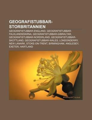 Geografistubbar-Storbritannien - Geografistubbar-England, Geografistubbar-Falklandsoarna, Geografistubbar-Gibraltar,...