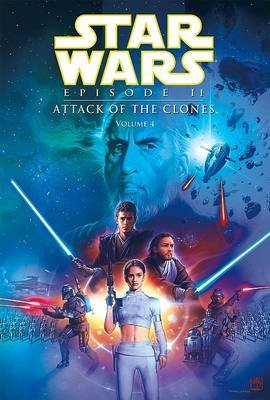 Star Wars Episode II: Attack of the Clones, Volume 4 (Hardcover): Henry Gilroy