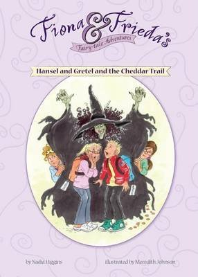 Hansel and Gretel and the Cheddar Trail (Electronic book text): Nadia Higgins