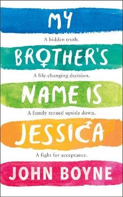 My Brother's Name is Jessica (Paperback): John Boyne