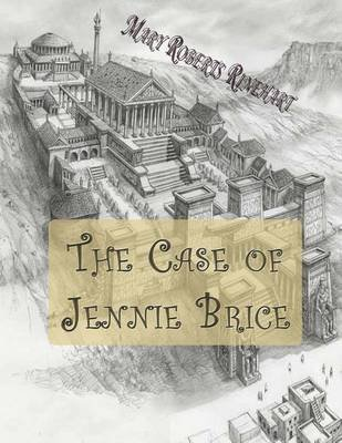 The Case of Jennie Brice (Paperback): Mary Roberts Rinehart