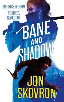 Bane and Shadow - Book Two of Empire of Storms (Paperback): Jon Skovron
