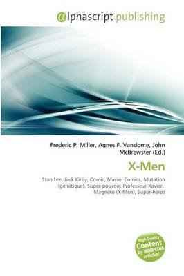 X-Men (French, Paperback): Frederic P. Miller, Agnes F. Vandome, John McBrewster