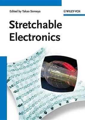 Stretchable Electronics (Electronic book text): Takao Someya
