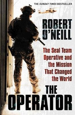 The Operator - The Seal Team Operative And The Mission That Changed The World (Paperback): Robert O'Neill