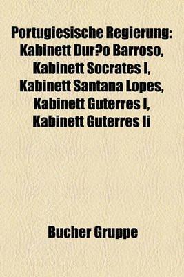 Portugiesische Regierung - Kabinett Dur O Barroso, Kabinett S Crates I, Kabinett Santana Lopes, Kabinett Guterres I, Kabinett...