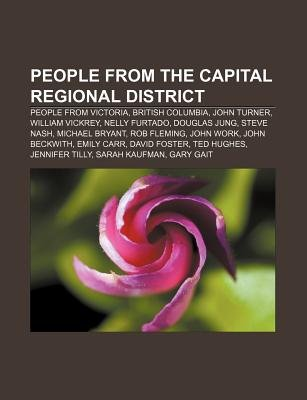 People from the Capital Regional District - People from Victoria, British Columbia, John Turner, William Vickrey, Nelly...