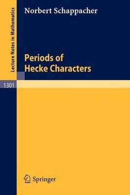 Periods of Hecke Characters (Paperback): Norbert Schappacher