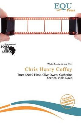 Chris Henry Coffey (Paperback): Wade Anastasia Jere