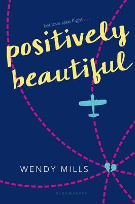 Positively Beautiful (Paperback): Wendy Mills
