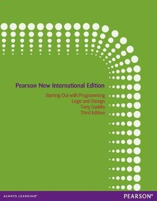 Starting Out with Programming Logic and Design: Pearson New International Edition (Paperback, 3rd edition): Tony Gaddis
