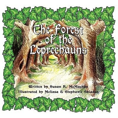 The Forest of the Leprechauns (Paperback): Susan K. McMachan