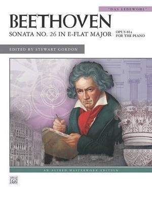 Beethoven: Sonata No. 26 in E-Flat Major: Das Lebewohl - Opus 81a for the Piano (Sheet music): Stewart Gordon