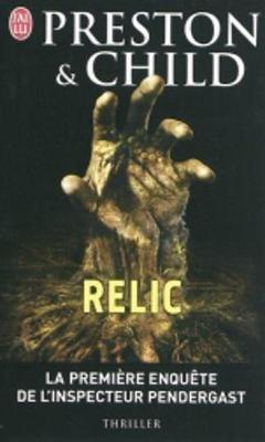 Relic - LA Premiere Enquete De L'Inspecteur Pendergast (French, Paperback): Douglas Preston, Lincoln Child