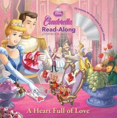 Cinderella a Heart Full of Love Read-Along Storybook and CD (Paperback): Various