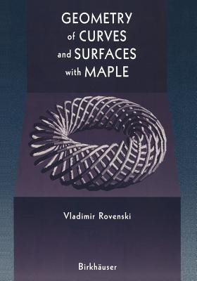 Geometry of Curves and Surfaces with MAPLE (Paperback, Softcover reprint of the original 1st ed. 2000): Vladimir Rovenski