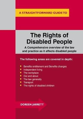 The Rights Of Disabled People - A Straightforward Guide to... (Paperback, UK ed.): Doreen Jarrett