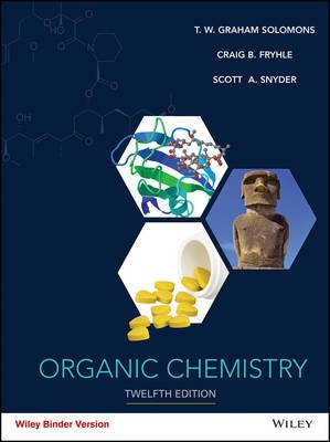 Organic Chemistry (Loose-leaf, 12th Revised edition): T.W. Graham Solomons, Craig B. Fryhle, Scott A. Snyder