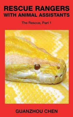 Rescue Rangers with Animal Assistants - The Rescue, Part 1 (Paperback): Guanzhou Chen