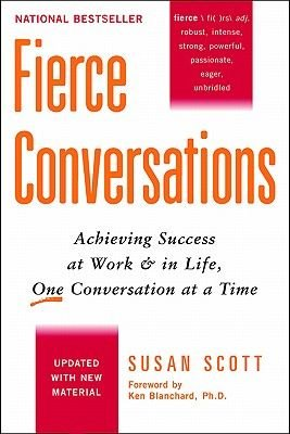 Fierce Conversations - Achieving Sucess at Work and in Life One Conversation at a Time (Electronic book text): Susan Scott