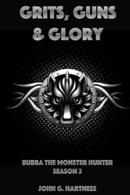 Grits, Guns & Glory (Paperback): John G. Hartness
