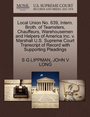 Local Union No. 639, Intern. Broth. of Teamsters, Chauffeurs, Warehousemen and Helpers of America Inc. V. Marshall U.S. Supreme...