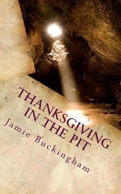 Thanksgiving in the Pit (Paperback): Jamie Buckingham