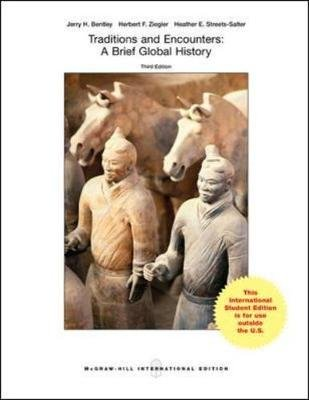 Traditions and Encounters: A Brief Global History (Paperback, 3rd Revised edition): Jerry H. Bentley, Herbert F. Ziegler,...