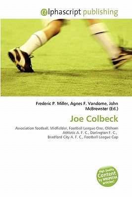 Joe Colbeck (Paperback): Frederic P. Miller, Agnes F. Vandome, John McBrewster