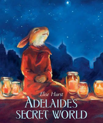 Adelaide'S Secret World (Hardcover): Elise Hurst