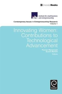 Innovating Women - Contributions to Technological Advancement (Hardcover, New): Susan Marlow, Pooran Wynarczyk