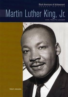 Martin Luther King, Jr. - Civil Rights Leader (Paperback, New edition): Robert E. Jakoubek