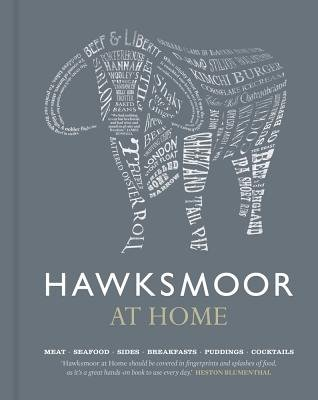 Hawksmoor at Home - Meat - Seafood - Sides - Breakfasts - Puddings - Cocktails (Hardcover): Huw Gott, Will Beckett, Richard...