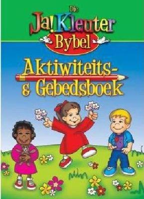 Ja! Kleuter Aktiviteit & Gebed Boek (Afrikaans, Paperback): Ewald Van Rensburg