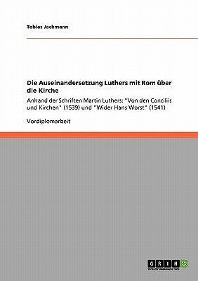 Die Auseinandersetzung Luthers Mit ROM Uber Die Kirche (German, Paperback): Tobias Jachmann