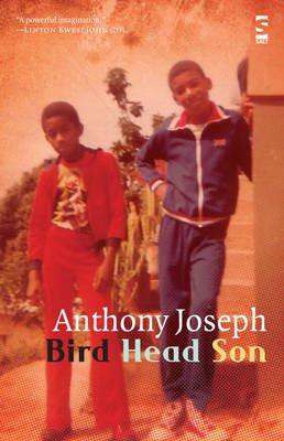 Bird Head Son (Hardcover): Anthony Joseph