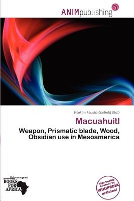 Macuahuitl (Paperback): Norton Fausto Garfield