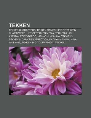 Tekken - Tekken Characters, Tekken Games, List of Tekken Characters, List of Tekken Media, Tekken 6, Jin Kazama, Eddy Gordo,...