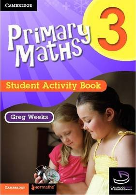 Primary Maths Student Activity Book 3 (Paperback, Student Manual/Study Guide): Greg Weeks