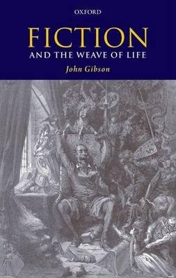 Fiction and the Weave of Life (Electronic book text): John Gibson